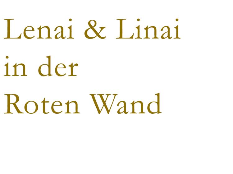 Lenai & Linai in der Roten Wand